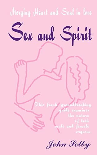 9781583482018: Sex and Spirit: Merging Heart and Soul in Love