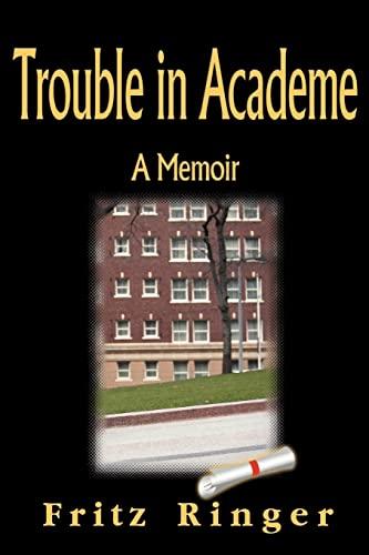 9781583482056: Trouble in Academe: A Memoir