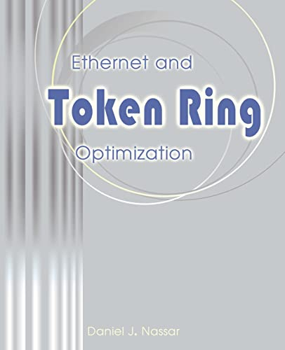 Ethernet and Token Ring Optimization: Nassar, Daniel J.