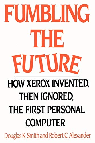 9781583482667: Fumbling the Future: How Xerox Invented, Then Ignored, the First Personal Computer