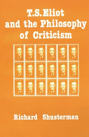 9781583482773: T.S. Eliot and the Philosophy of Criticism