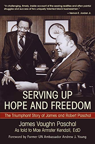 9781583482940: Serving Up Hope and Freedom: The Triumphant Story of James and Robert Paschal