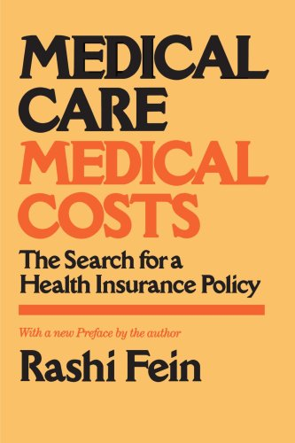 9781583483107: Medical Care, Medical Costs: The Search for a Health Insurance Policy