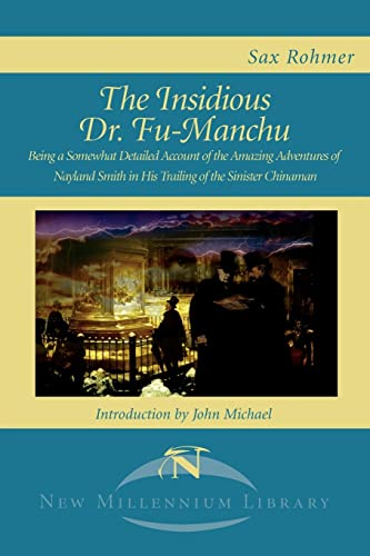 9781583483275: The Insidious Dr. Fu-Manchu: Being a Somewhat Detailed Account of the Amazing Adventures of Nayland Smith in His Trailing of the Sinister Chinaman