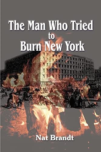 9781583483466: The Man Who Tried to Burn New York