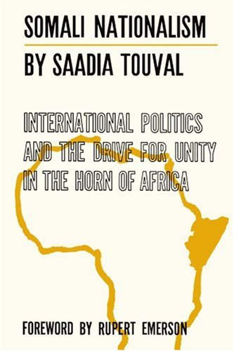 9781583484111: Somali Nationalism: International Politics and the Drive for Unity in the Horn of Africa
