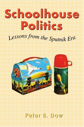 9781583484173: Schoolhouse Politics: Lessons from the Sputnik Era