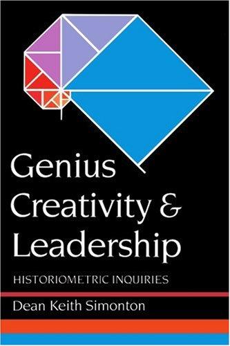 9781583484388: Genius, Creativity, and Leadership: Histriometric Inquiries