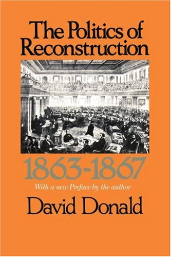 9781583484418: The Politics of Reconstruction, 1863-1867