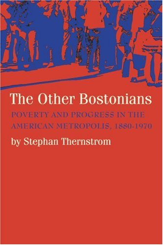 9781583484432: The Other Bostonians: Poverty and Progress in the American Metropolis, 1880-1970