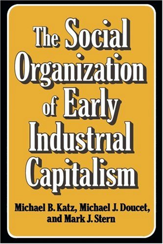 9781583484449: The Social Organization of Early Industrial Capitalism