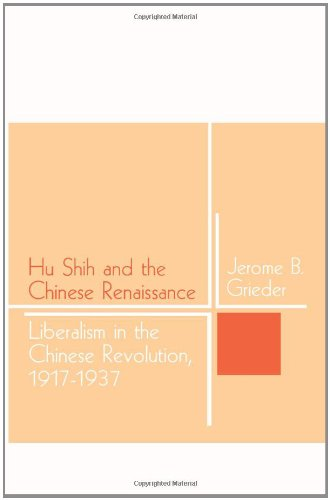 9781583484487: Hu Shih and the Chinese Renaissance: Liberalism in the Chinese Revolution, 1917-1937