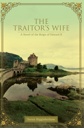 9781583484753: The Traitor's Wife: A Novel of the Reign of Edward II