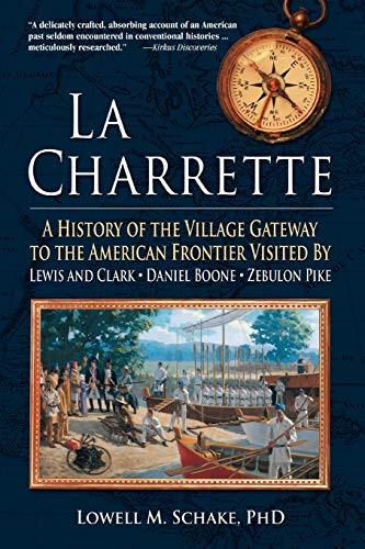 9781583484838: La Charrette: A History of the Village Gateway to the American Frontier Visited by Lewis and Clark, Daniel Boone, Zebulon Pike