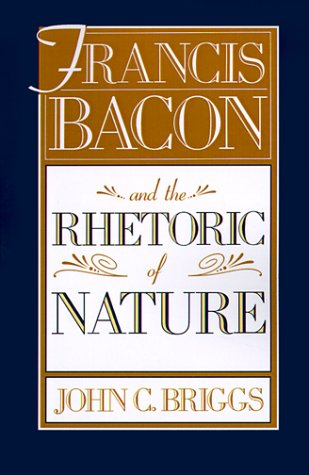 9781583485248: Francis Bacon and the Rhetoric of Nature