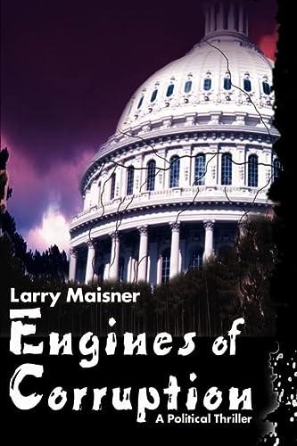 Engines of Corruption: Larry Maisner