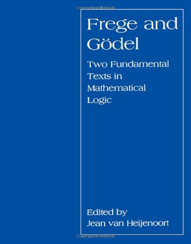 9781583485965: Frege and Gödel: Two Fundamental Texts in Mathematical Logic