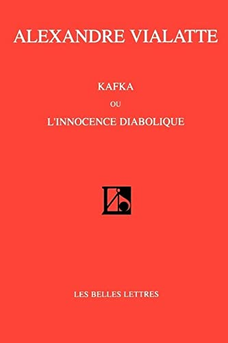 9781583487037: Kafka Ou L'Innocence Diabolique (Belles Lettres) (Italian Edition)