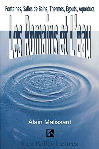 9781583487112: Les Romains et L'eau: Fontaines, Salles de Bains, Thermes, gouts, Aqueducs (Belles Lettres) (French Edition)