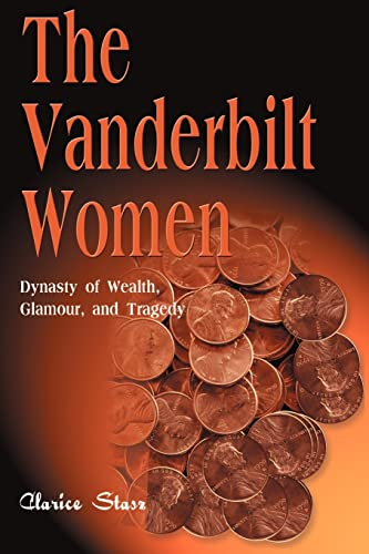 9781583487273: The Vanderbilt Women: Dynasty of Wealth, Glamour and Tragedy