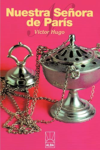 Nuestra Señora de París (Spanish Edition) (158348776X) by Victor Hugo
