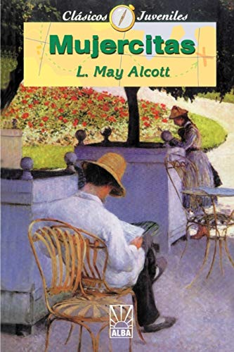Mujercitas: Alcott, Louisa May
