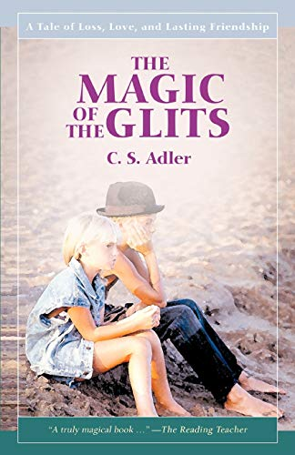 9781583488386: The Magic of the Glits: A Tale of Loss, Love, and Lasting Friendship