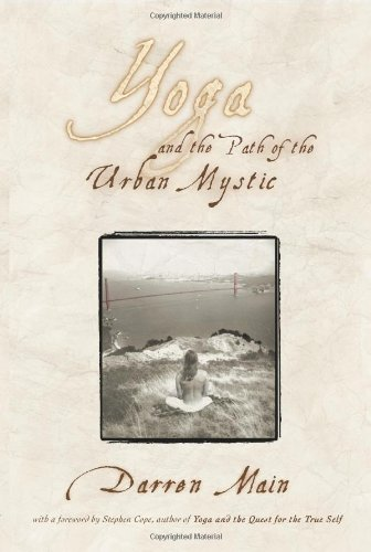 9781583488768: Yoga and the Path of the Urban Mystic