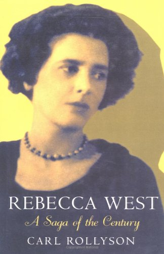 9781583489970: Rebecca West: A Saga of the Century