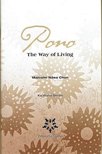 Pono The Way of Living (Ka Wana: Malcolm Naea Chun