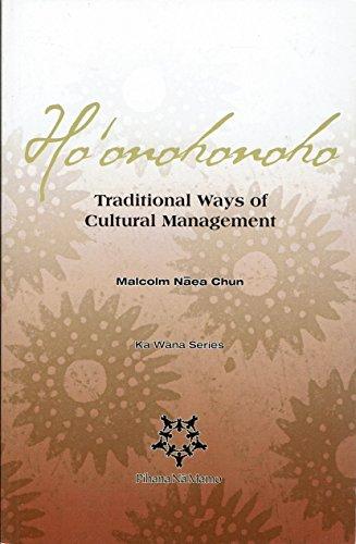 Ho'onohonoho: Traditional Ways of Cultural Management (Ka: Malcolm Naea Chun
