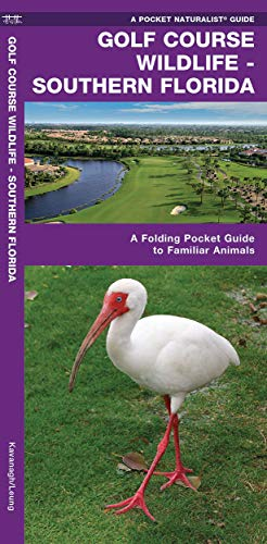 9781583550489: Golf Course Wildlife, Southern Florida: A Folding Pocket Guide to Familiar Species (A Pocket Naturalist Guide)