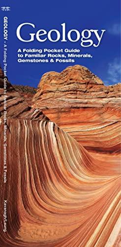Geology: A Folding Pocket Guide to Familiar Rocks, Minerals, Gemstones Fossils: James Kavanagh