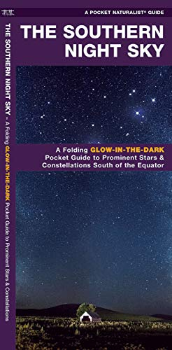 9781583551684: The Southern Night Sky: A Glow-in-the-Dark Guide to Prominent Stars & Constellations South of the Equator (A Pocket Naturalist Guide)