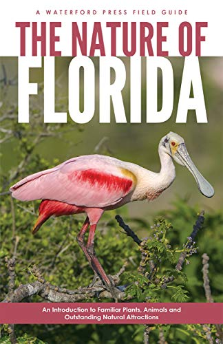 9781583553022: The Nature of Florida: An Introduction to Familiar Plants, Animals & Outstanding Natural Attractions (Waterford Press Field Guides)