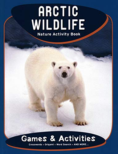 Arctic Wildlife Nature Activity Book: Kavanagh, James