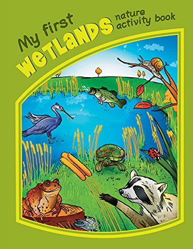 9781583555910: My First Wetlands Nature Activity Book (My First Nature Activity Book)