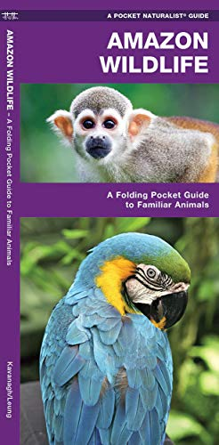Amazon Wildlife: A Waterproof Pocket Guide to: James Kavanagh