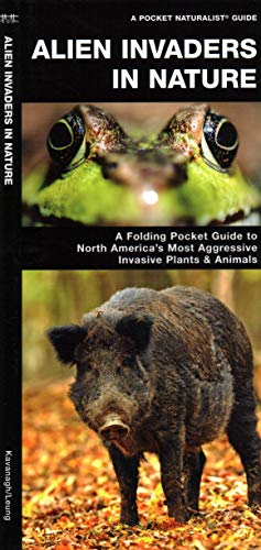 Alien Invaders in Nature: A Folding Pocket Guide to North America's Most Aggressive Invasive ...