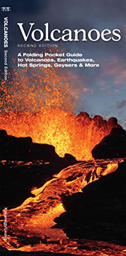 9781583558478: Volcanoes: A Folding Pocket Guide to Volcanoes, Earthquakes, Hot Springs, Geysers & More (A Pocket Naturalist Guide)