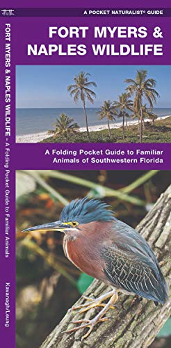 Fort Myers & Naples Wildlife (Pocket Naturalist Guide Series): James Kavanagh