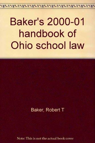 Baker's 2000-01 handbook of Ohio school law: Baker, Robert T