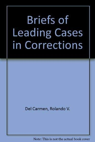 9781583605288: Briefs of Leading Cases in Corrections