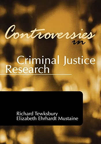 9781583605479: Controversies in Criminal Justice Research (Controversies in Crime and Justice)