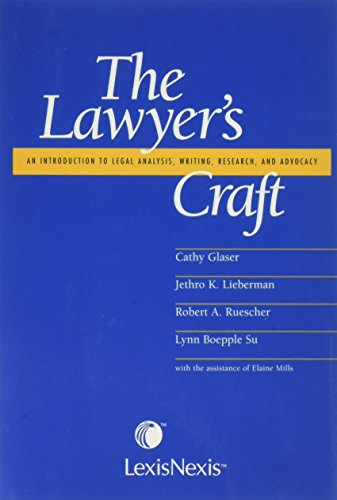 The Lawyer's Craft: An Introduction to Legal: Glaser, Cathy; Lieberman,