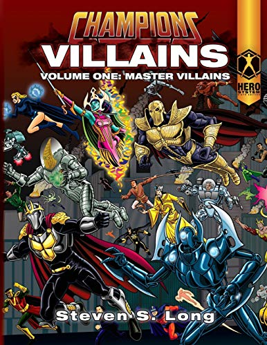 Champions Villains Volume One: Master Villains: Steven S Long