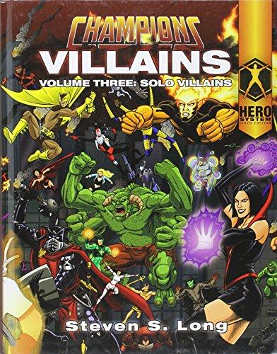 Champions Villains Volume 3: Solo Villains: Steven S. Long