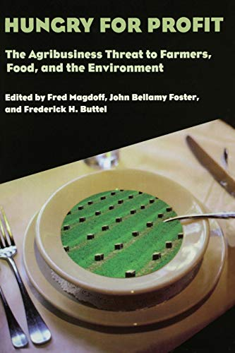 9781583670163: Hungry for Profit: The Agribusiness Threat to Farmers, Food, and the Environment.