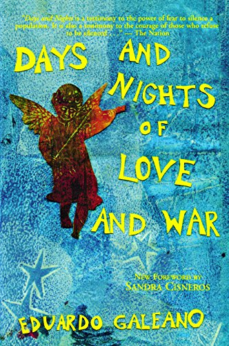 Days and Nights of Love and War-: Eduardo Galeano