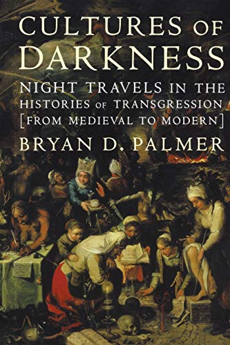 9781583670279: Cultures of Darkness: Night Travels in the Histories of Transgression